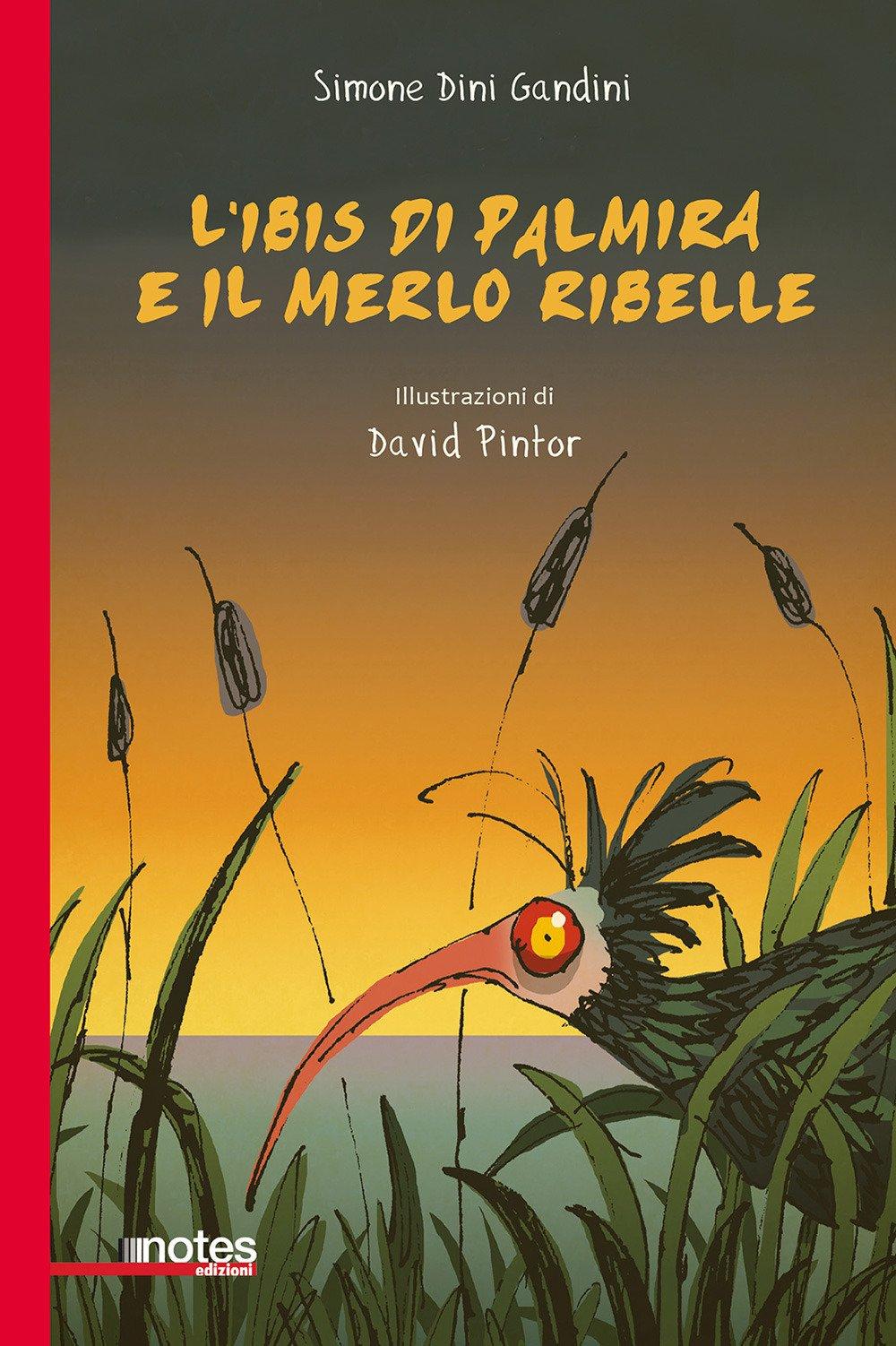 L'ibis di Palmira e il merlo ribelle