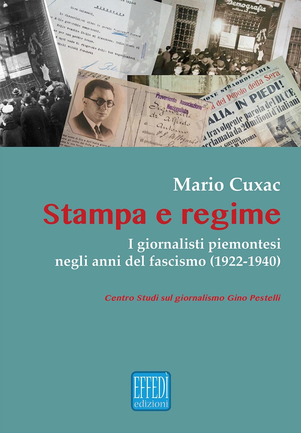 Stampa e regime. I giornalisti piemontesi negli anni del Fascismo (1922-1940)