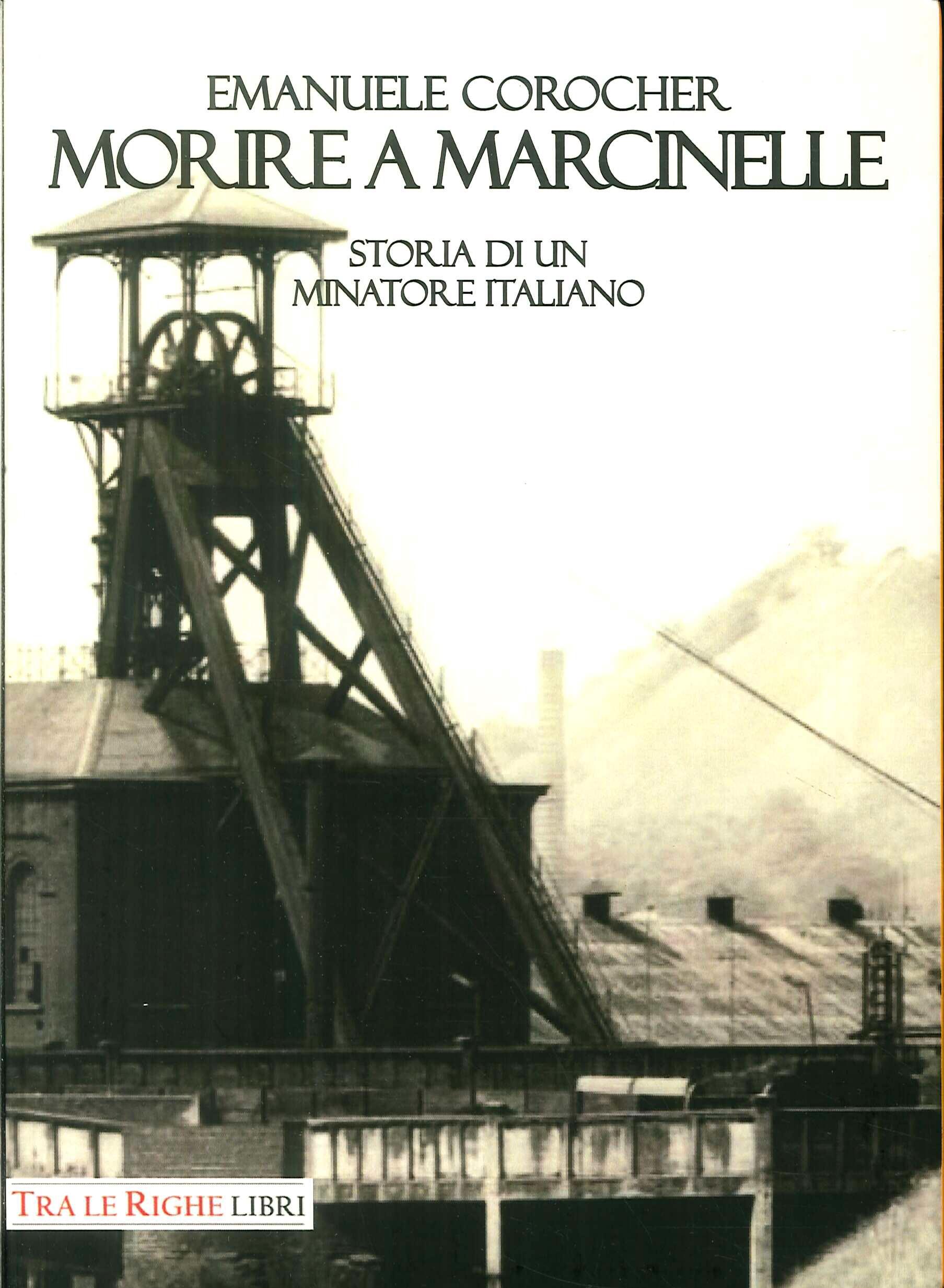 Morire a Marcinelle. Storia di un minatore italiano