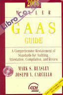 Miller GAAS Guide 2006: A Comprehensive Restatement of Standards for Auditing, Attestation, Compilation, and Review