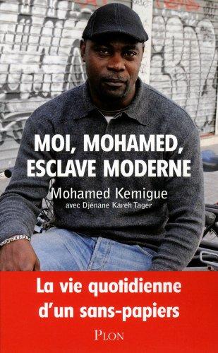 Moi, Mohamed, esclave moderne : La vie quotidienne d'un sans-papiers