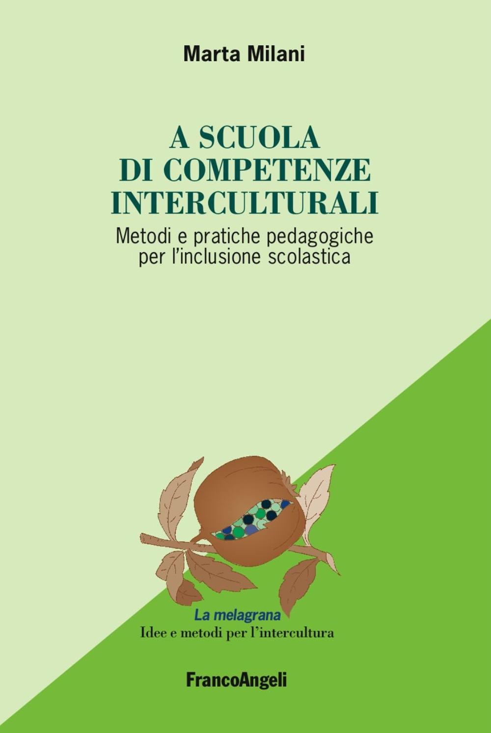 A scuola di competenze interculturali. Metodi e pratiche pedagogiche per l'inclusione scolastica