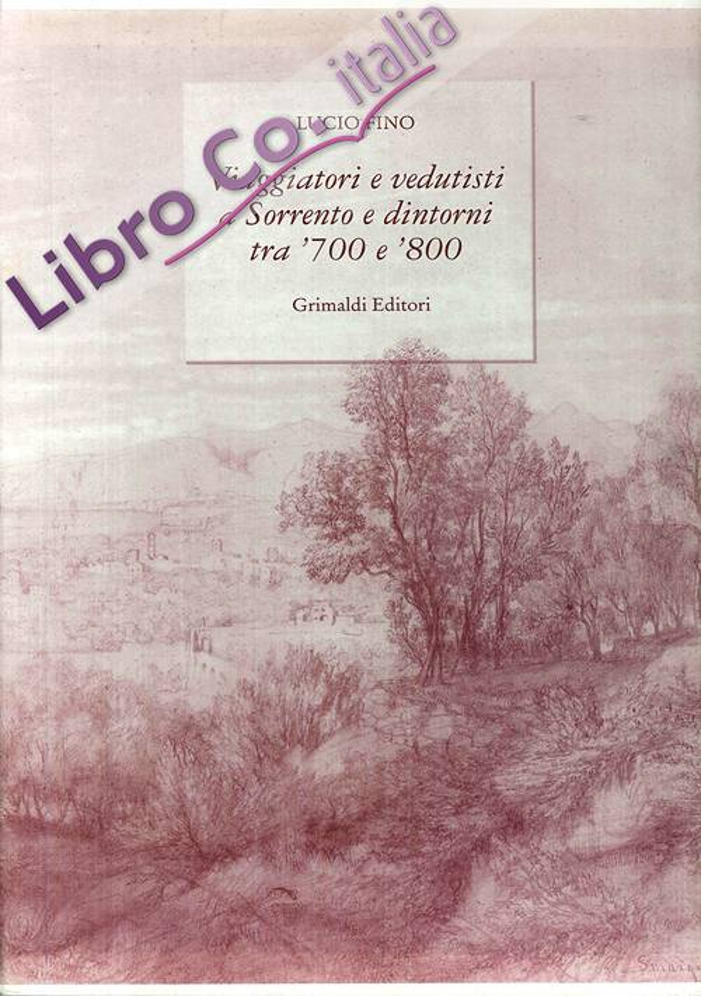 Viaggiatori e vedutisti a Sorrento e dintorni tra '700 e '800.