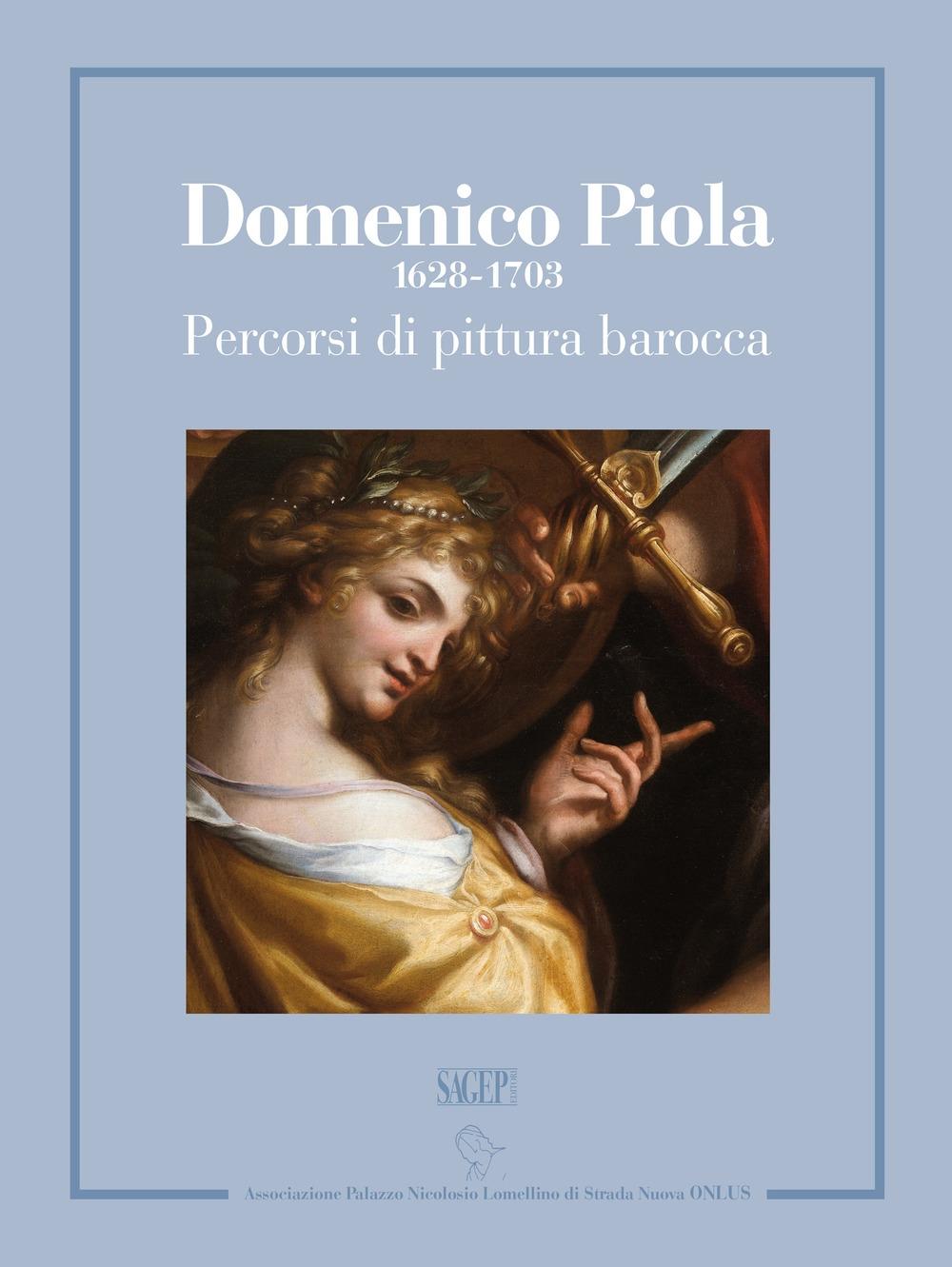 Domenico Piola (1628-1703) Percorsi di Pittura Barocca