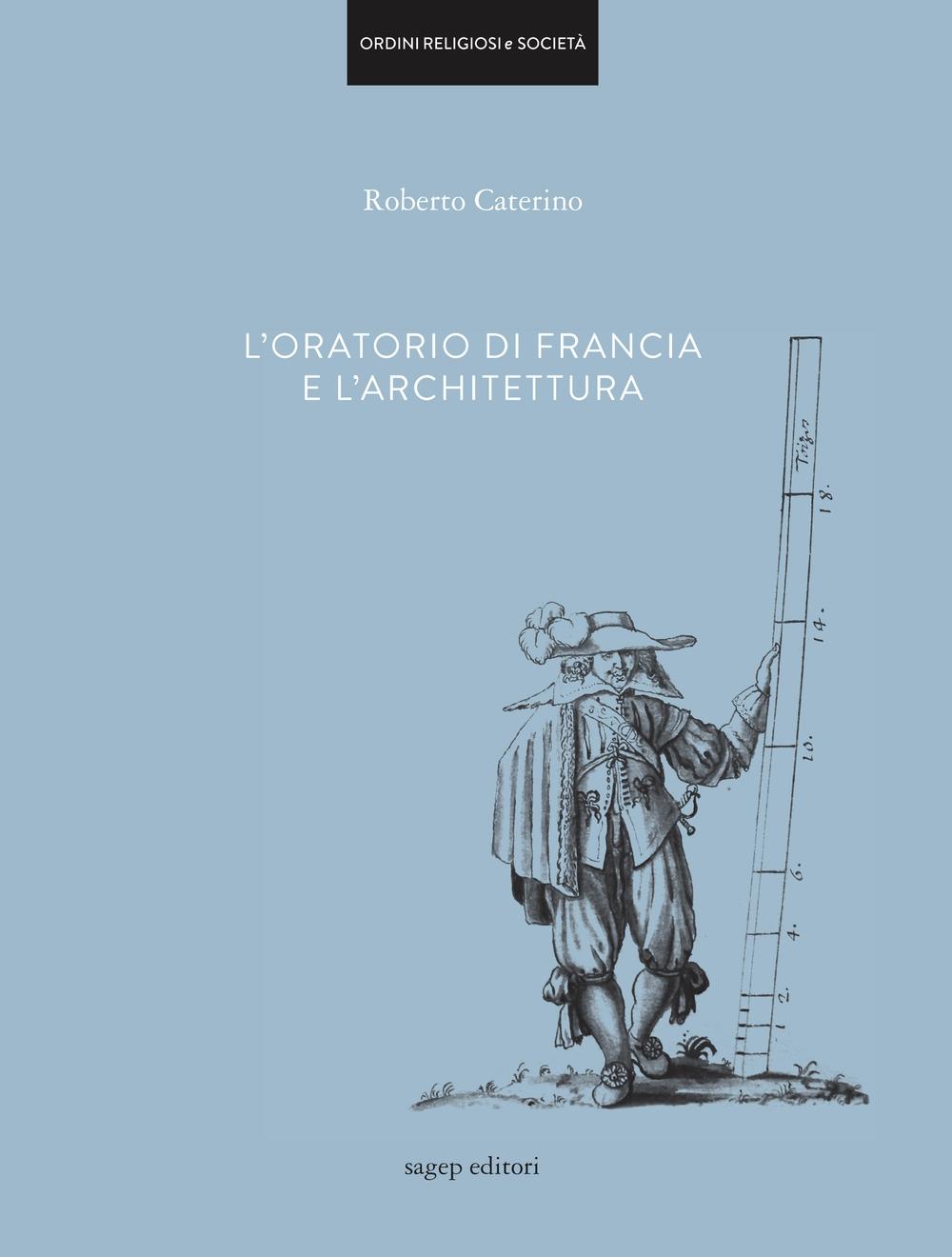 L'Oratorio di Francia e l'Architettura