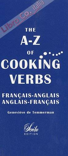 The A-Z of Cooking Verbs français-anglais et anglais-français.