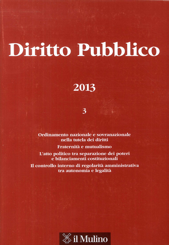 Diritto Pubblico. Anno XIX (2013), n. 3 Settembre-Dicembre 2013