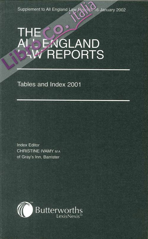 The All England Law Reports. Tables and Index 2001. Supplement to n. 16 January 2002.