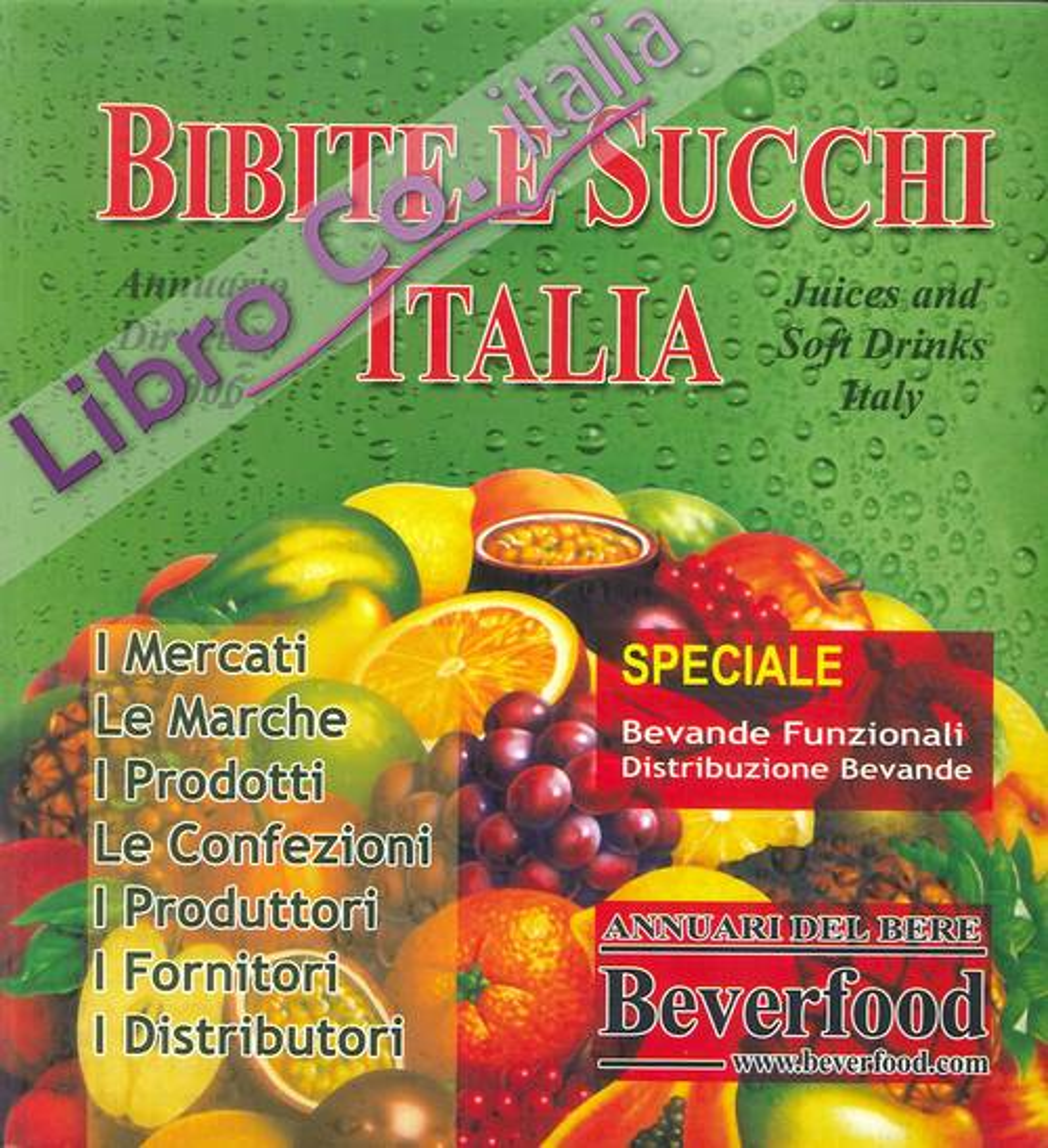 Bibite e Succhi Italia 2006. Annuario Directory 2006. Juices and Soft Drinks Italy