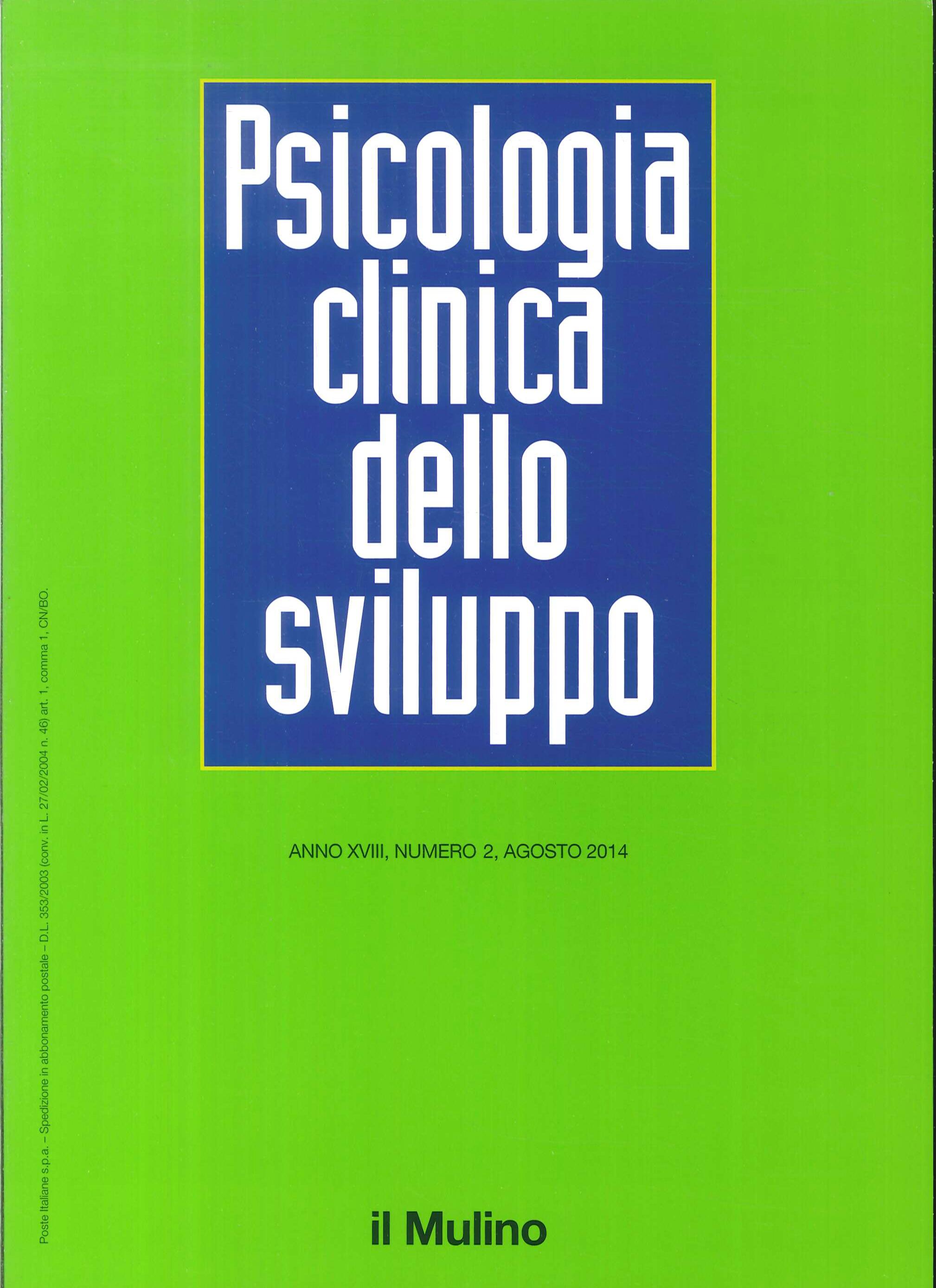 Psicologia clinica dello sviluppo. Anno XVIII. Numero 2. Agosto 2014.