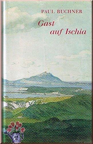 Gast auf Ischia. Aus Briefen u. Memoiren vergangener Jahrhunderte.