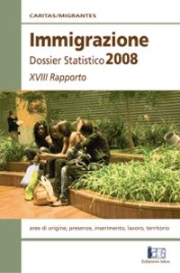 Immigrazione. Dossier Statistico 2008. XVIII Rapporto
