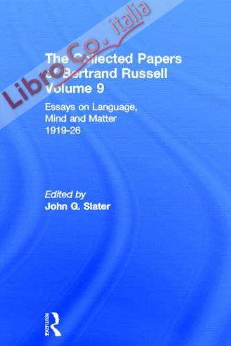 The Collected Papers of Bertrand Russell, Volume 9: Essays On Language, Mind and Matter, 1919-26