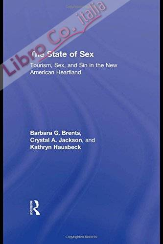 The State of Sex: Tourism, Sex and Sin in the New American Heartland