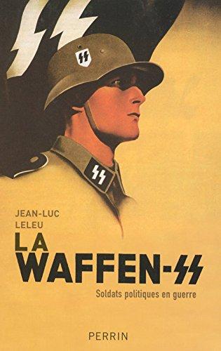 La Waffen-Ss : Soldats Politiques En Guerre