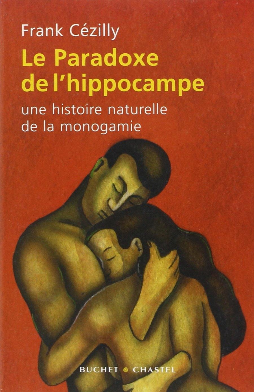 Le Paradoxe De l'Hippocampe : une Histoire Naturelle De la Monogamie