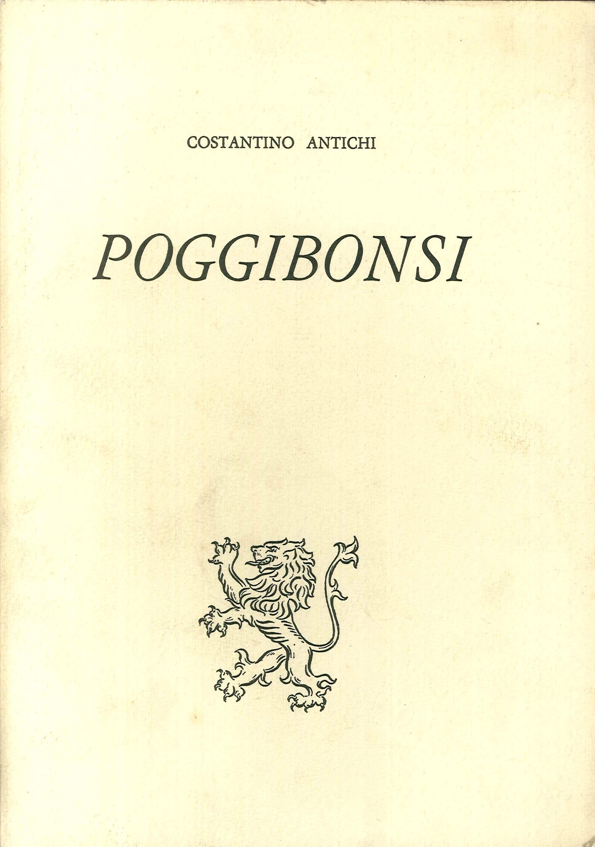 Poggibonsi. Pagine di Storia, Uomini Illustri, Monumenti ed Opere d'Arte, Leggende, Notizie Diverse, Bibliografia
