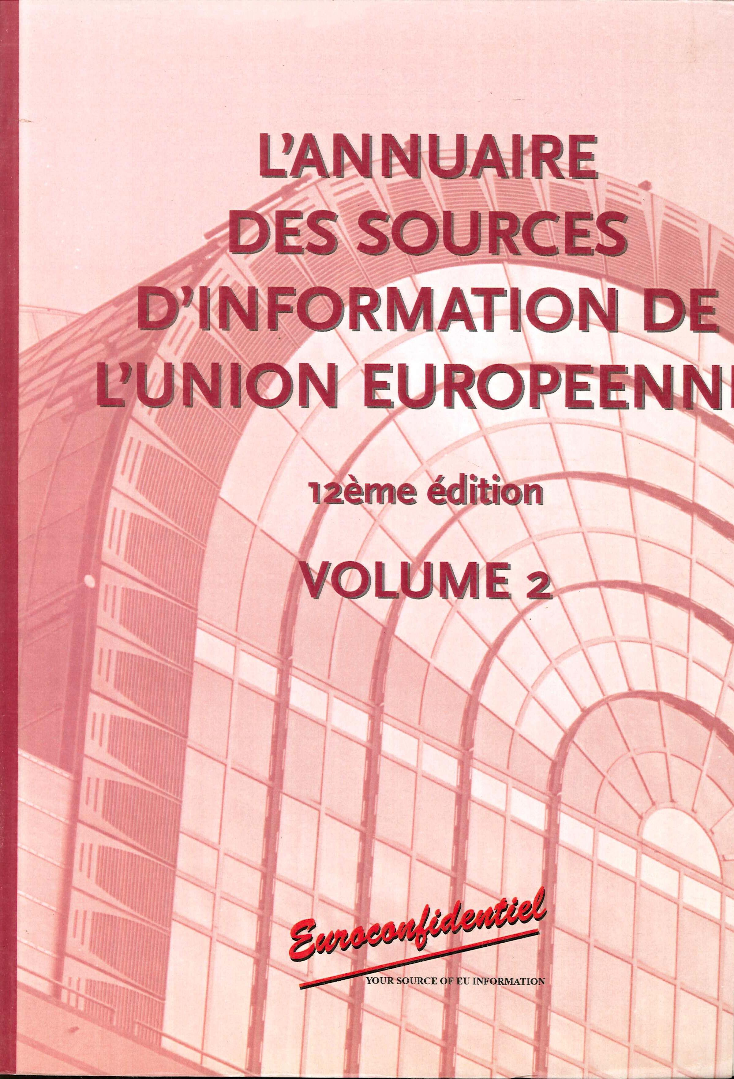 L'Annuaire des sources d'information de l'Union Europeenne. 12éme édition. Volume 2.