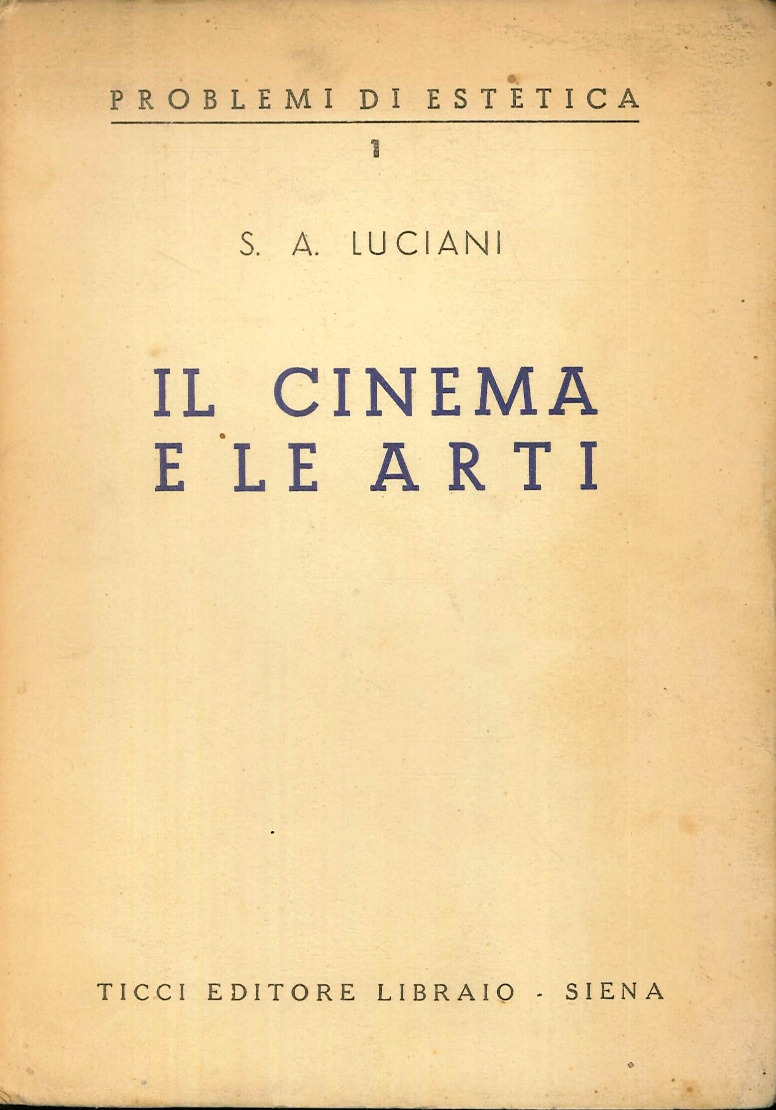 Il Cinema e le Arti. Vol. 1 Problemi di Estetica