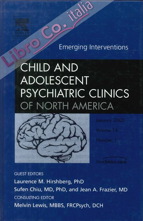 Child and Adolescent Psychiatric Clinics of North America. January  2005. Volume 14, Number 1. Emerging Interventions