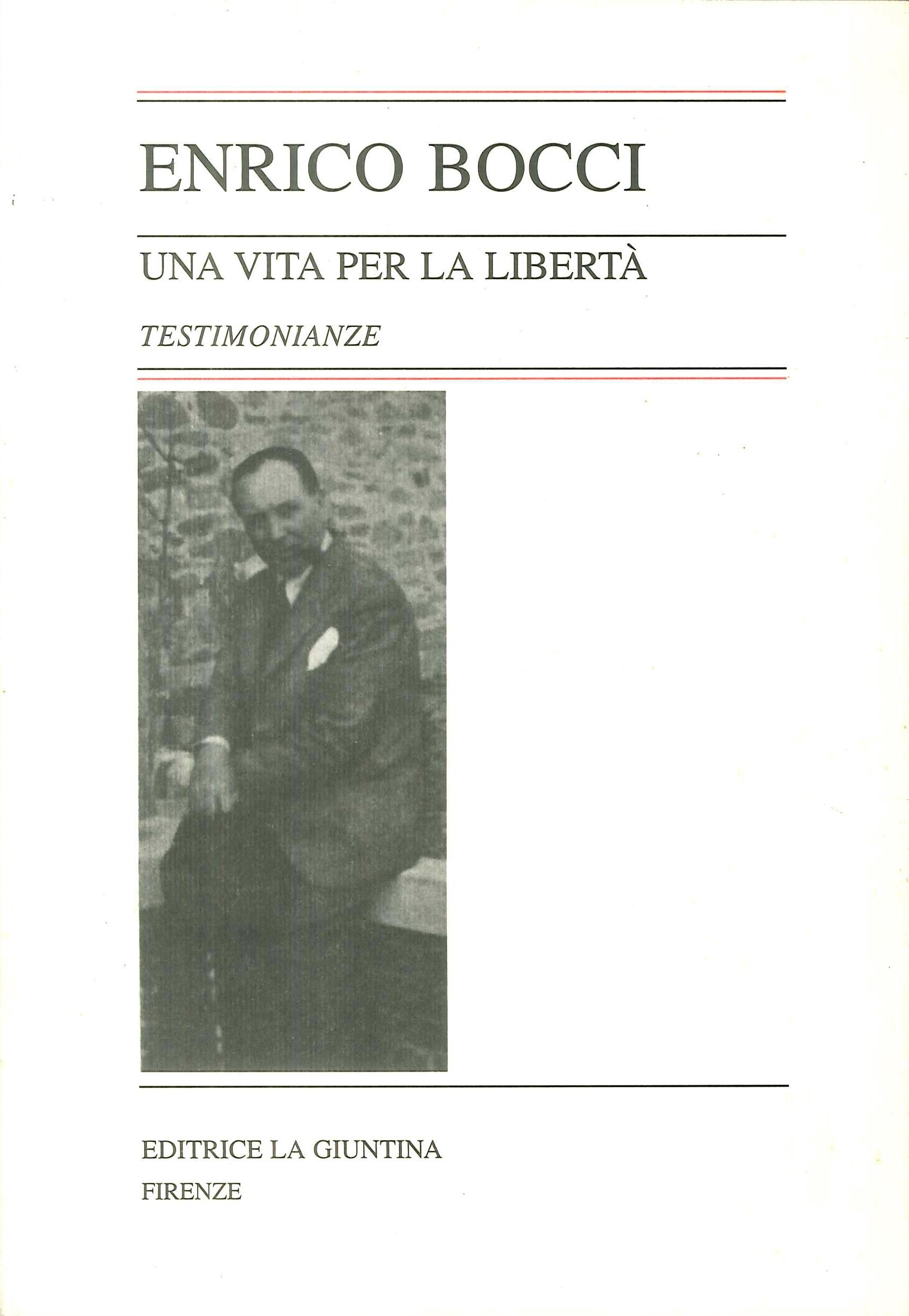 Enrico Bocci una Vita per la Libertà. Testimonianze