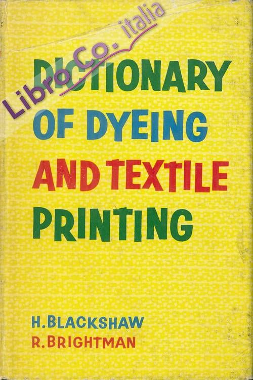 Dictionary of Dyeing and Textile Printing