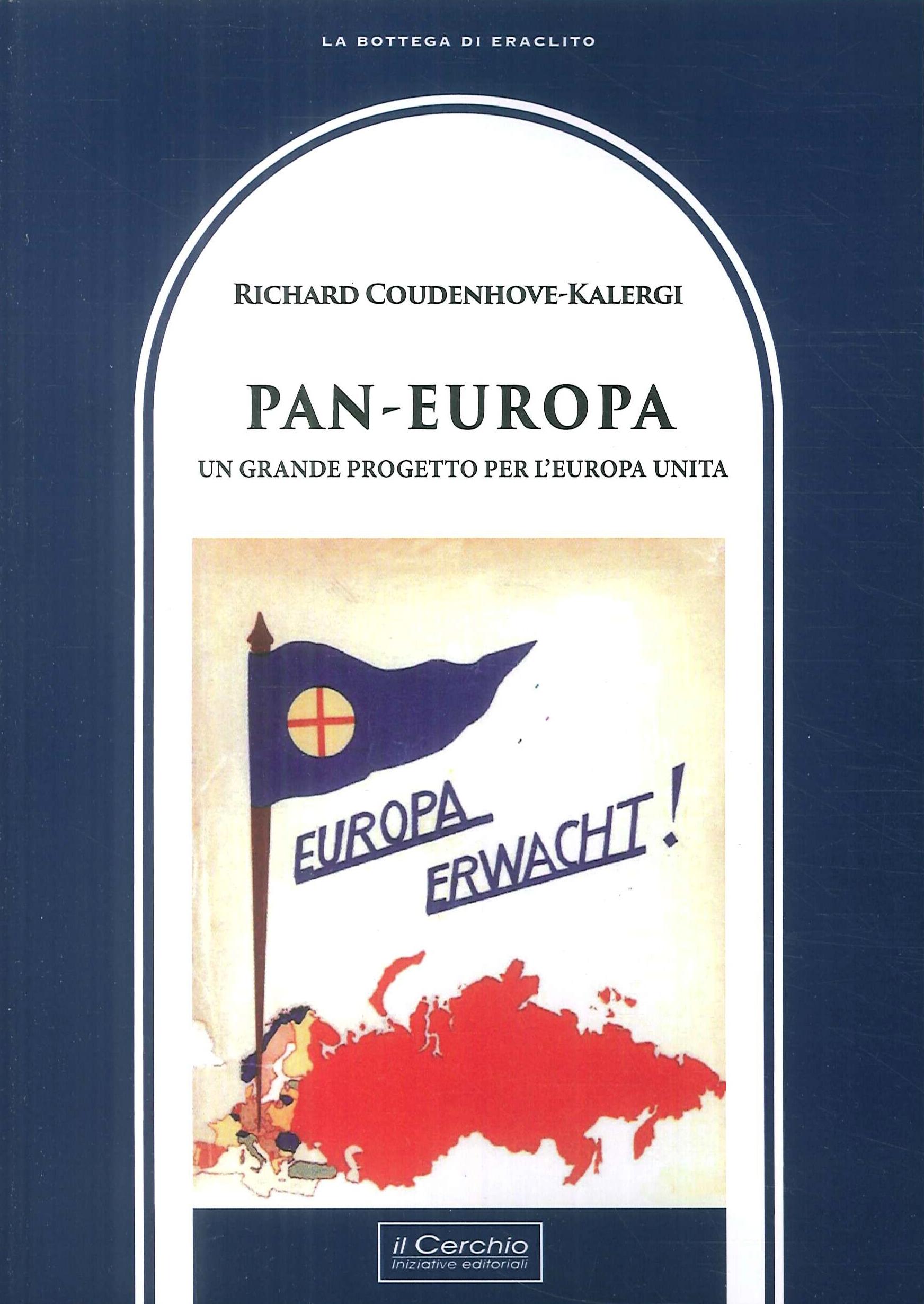 Pan-Europa. Un grande progetto per l'Europa unita