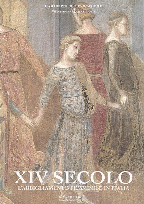 XIV secolo. L'abbigliamento femminile in Italia