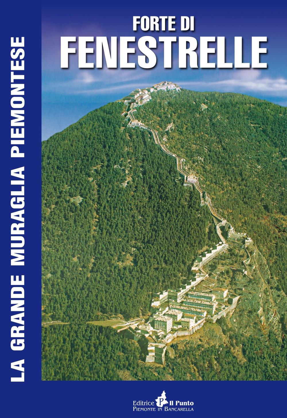 Forte di Fenestrelle. La grande muraglia piemontese