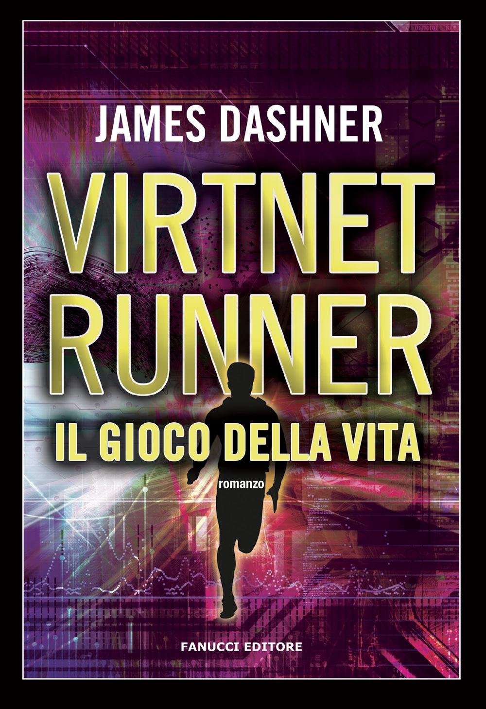 Il gioco della vita. Virtnet Runner. The mortality doctrine. Vol. 3