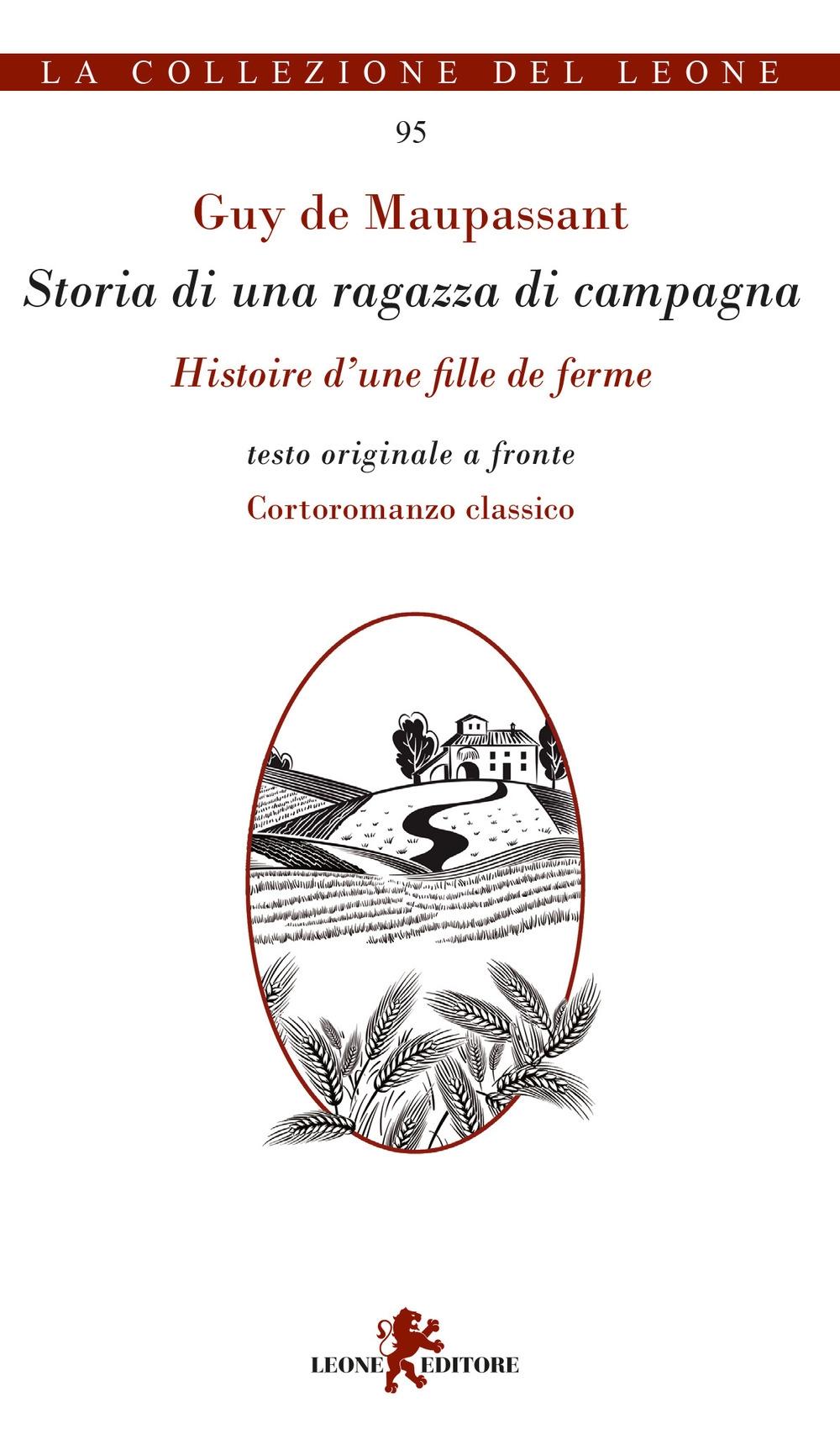 Storia di una ragazza di campagna-Histoire d'une fille de ferme. Testo originale a fronte. Ediz. multilingue