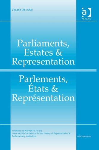 Parliaments, Estates & Representation/Parlements, États & Représentation: Volume 29