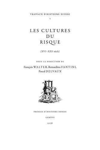 Les Cultures Du Risque (Xvie-XXIe Siècle)