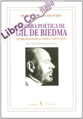 La Obra Poetica De Gil De Biedma/ the Poetic Work of Gil De Biedma