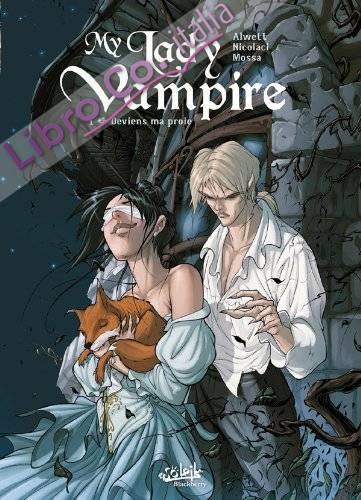 My Lady Vampire. Tome 1. Deviens ma proie