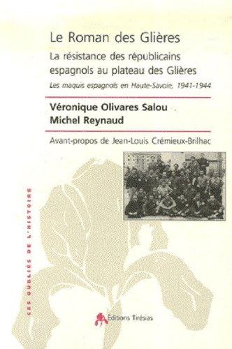 Le Roman des Glières. La résistance des républicains espagnols au plateau des Glières. Les maquis espagnols en Haute-Savoie, 1941-1944