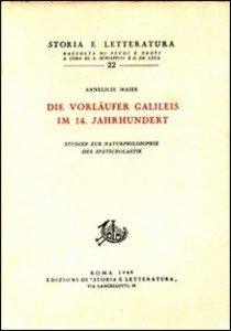 Die Vorlaeufer Galileis in 14. Jahrhundert. Studien zur Naturphilosophie der Spaetscholastik