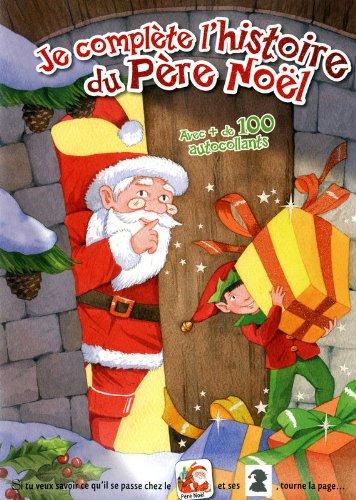 Je compléte l'histoire du Pére Noel. Avec + de 100 autocollants