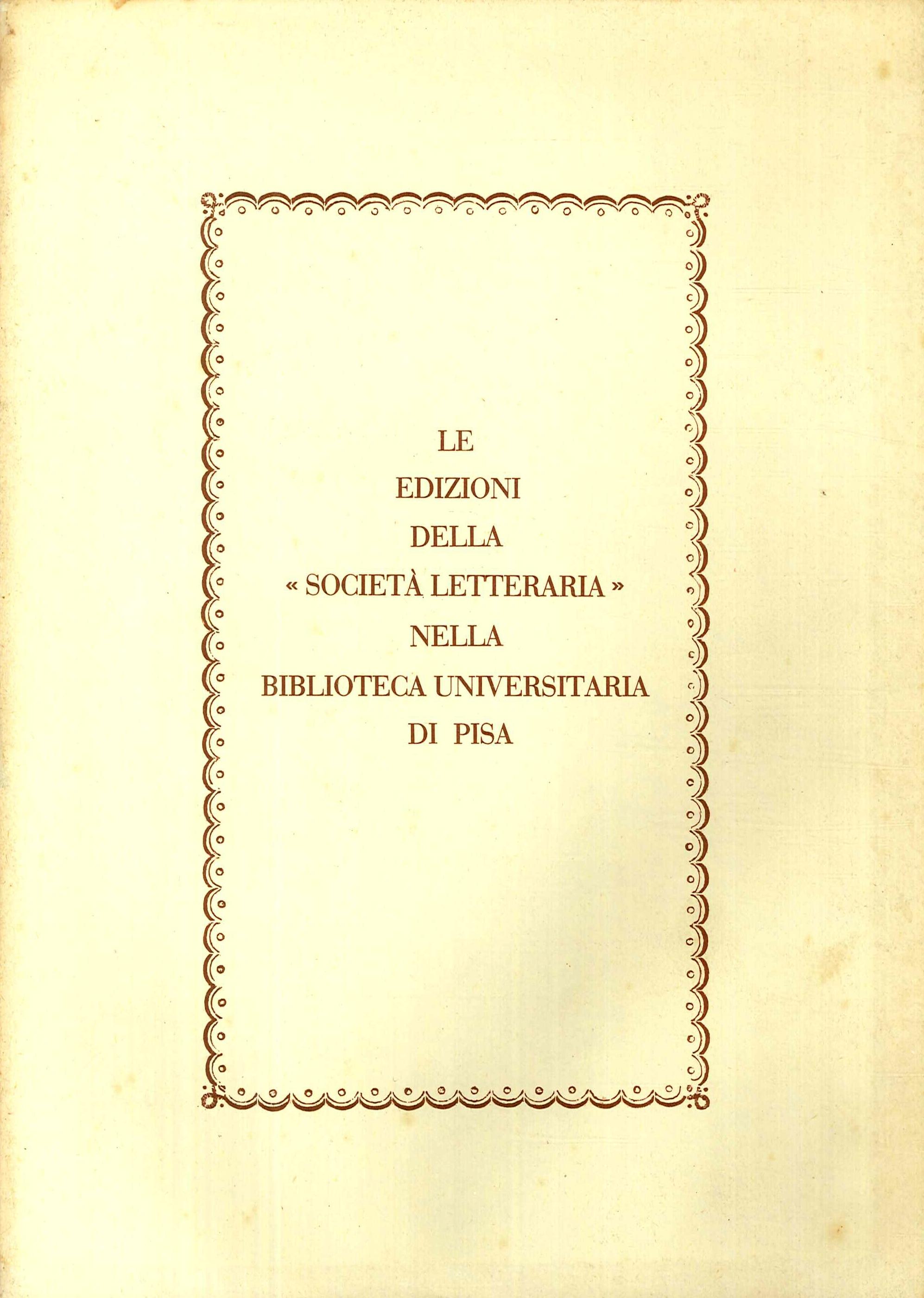 Le Edizioni della Società Letteraria nella Biblioteca Universitaria di Pisa