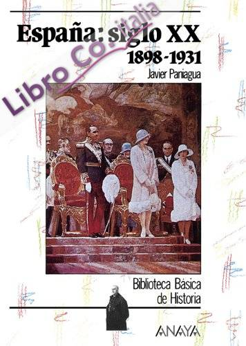 España Siglo XX 1898-1931 / Spain XX Century 1898-1931