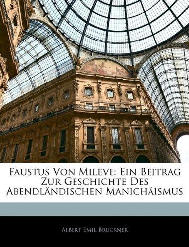 Faustus Von Mileve: Ein Beitrag Zur Geschichte des Abendländischen Manichäismus