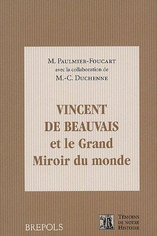 Vincent De Beauvais Et le Grand Miroir Du Monde