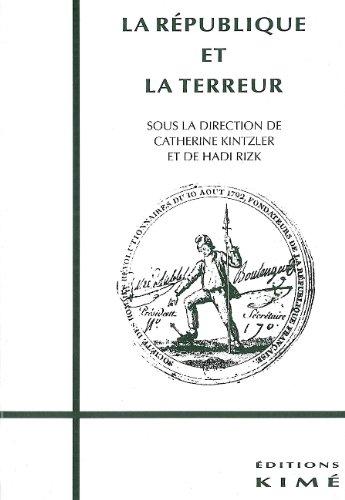 La République Et la Terreur : Actes Du Séminaire Organisé Par le Collège International De Philosophie, Novembre 1993 - Juin 1994