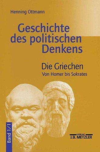 Geschichte des Politischen Denkens: Die Griechen. Von Homer Bis Sokrates: 1