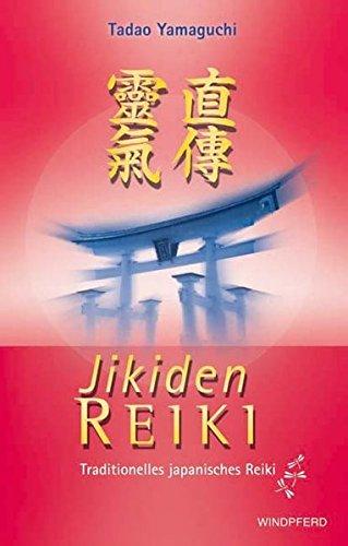 Jikiden Reiki: Traditionelles Japanisches Reiki. Mit Einem Vorwort Von Frank Arjava Petter