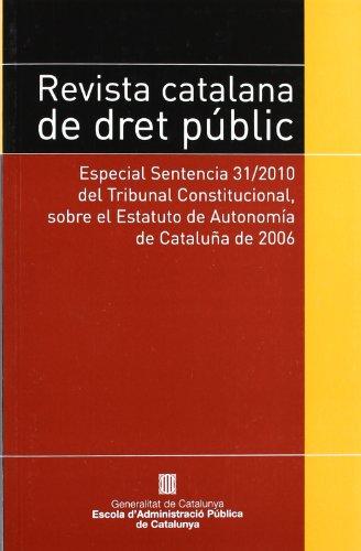 Revista Catalana De Dret Públic. Especial Sentencia 31/2010