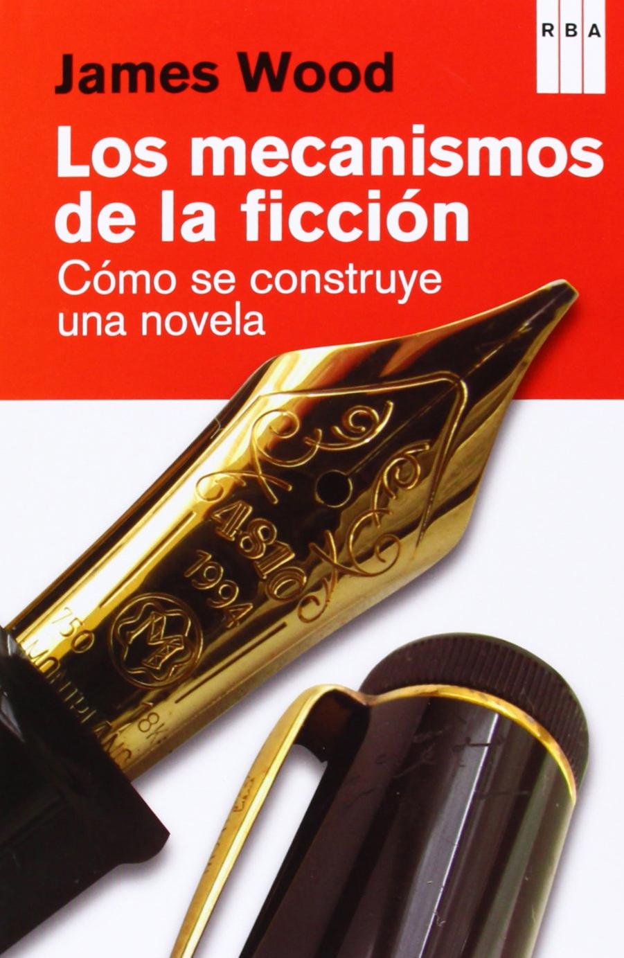 Mecanismos De la Ficcion, Los - Como se Construye una Novela