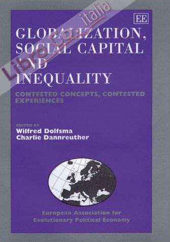 Globalization, Social Capital, and Inequality: Contested Concepts, Contested Experiences