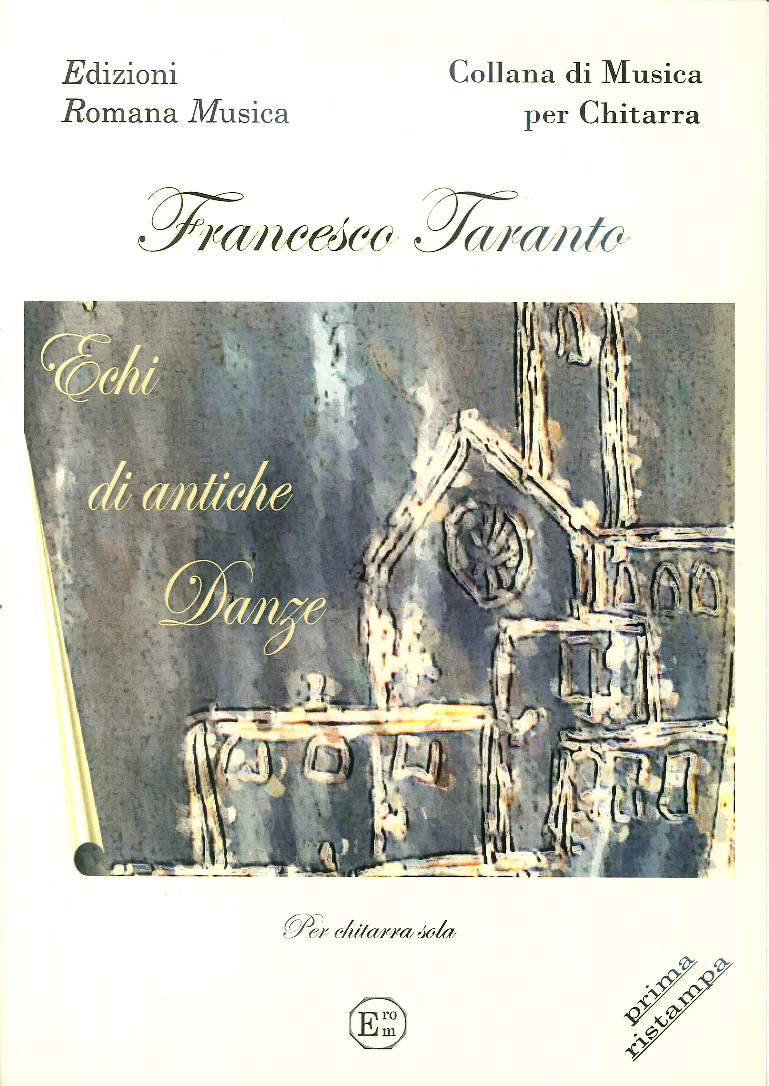 Francesco Taranto. Echi di Antiche Danze. Musica per Chitarra. Erom 0028.