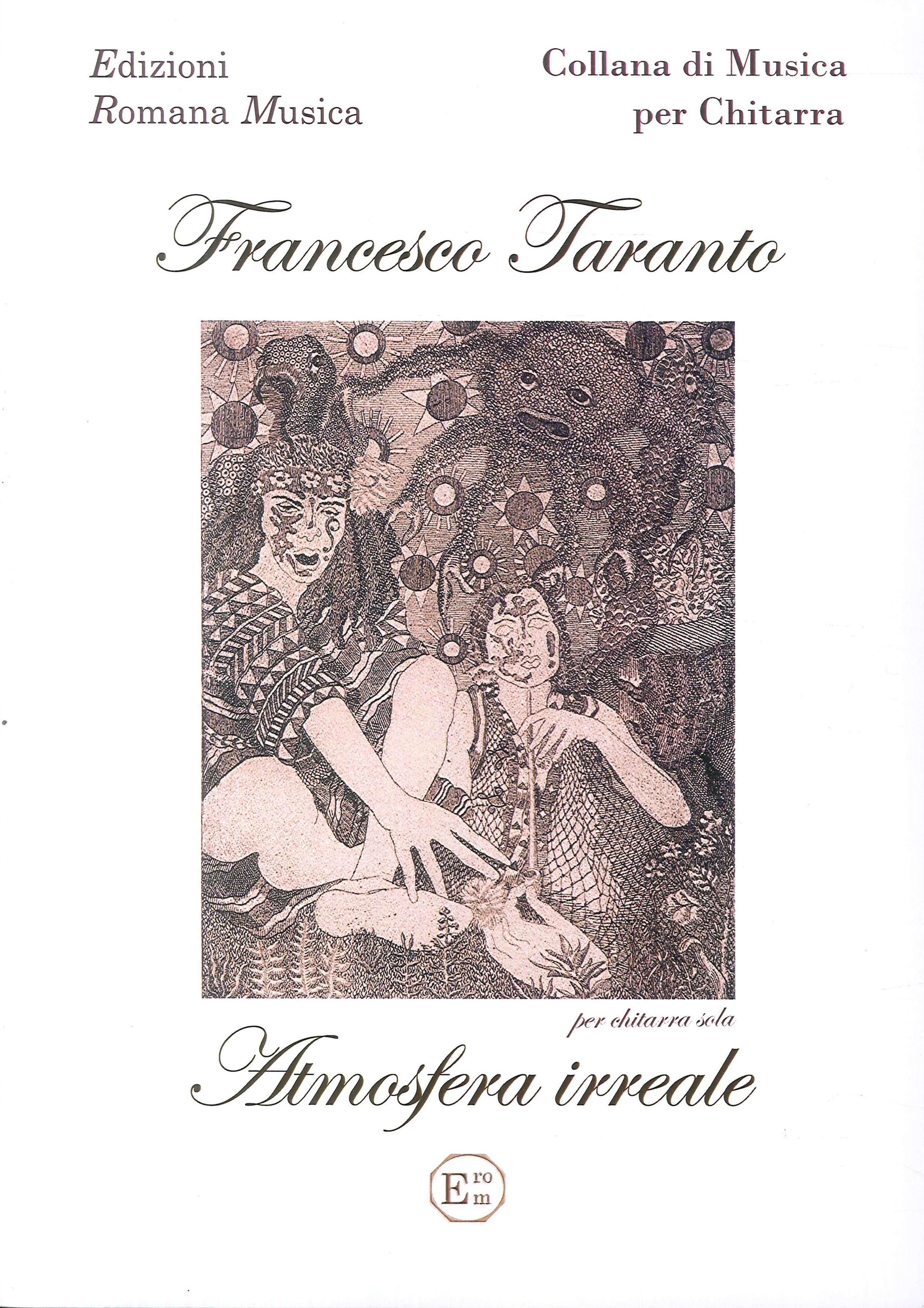 Francesco Taranto. Atmosfera Irreale. Musica per Chitarra. Erom 0058.